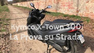 Kymco X-Town 300i: la prova su strada
