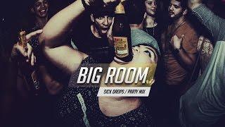 Sick Drops 💥 Best Big Room House Mix 2017 | EZUMI