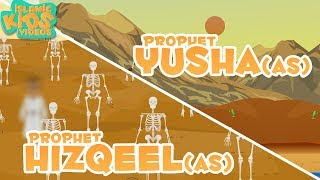 Prophet Stories for Kids | Prophet Yusha AS & Prophet Hizqeel (AS) | Islamic Kids Stories