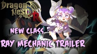 New Class Ray Mechanic Trailer - Dragon Nest