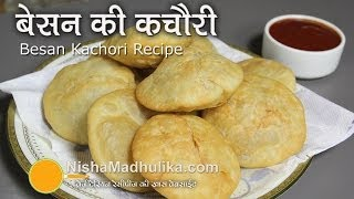 Besan Kachori Recipe - How to Prepare Besan kachori ?