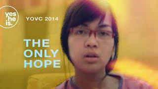 The Only Hope (Juara III YOVC 2014)