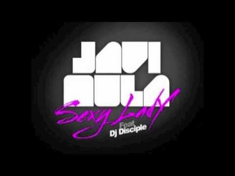 Javi Mula Feat DJ Disciple Sexy Lady