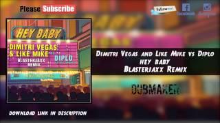 Dimitri Vegas Like Mike vs Diplo feat Debs Daughter - Hey Baby (Blasterjaxx Remix)