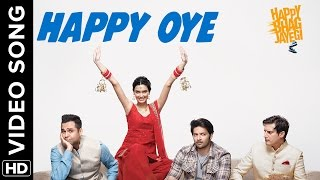 Happy Oye (Full Official Video Song) | Happy Bhag Jayegi | Diana, Abhay, Jimmy, Ali, Momal