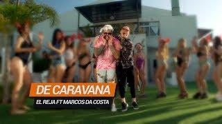El Reja Ft Marcos Da Costa -  De Caravana (Video Oficial)