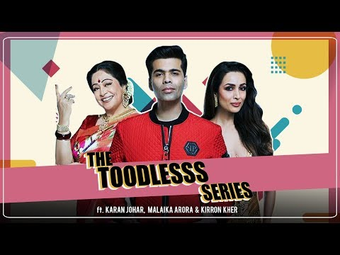 The Toodlees Series ft. Karan Johar Kirron Kher and Malaika Arora