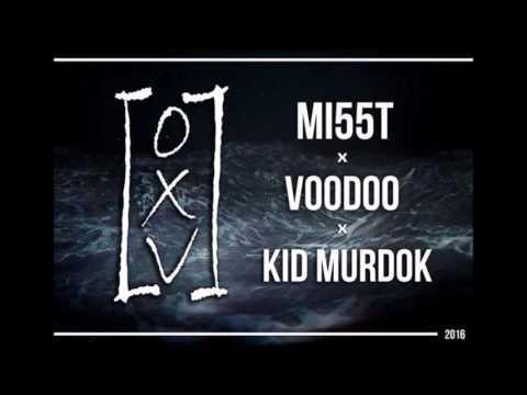 OXV | mi55t x voodoo x kid murdok