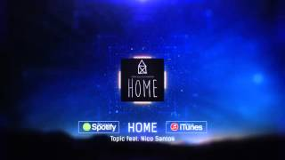 Topic - Home (ft. Nico Santos)