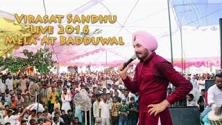 Virasat Sandhu | Live full show | Badduwal Mela 2016