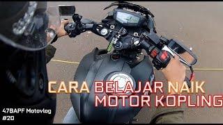 CARA BELAJAR NAIK MOTOR KOPLING - 47BAPF Motovlog #20
