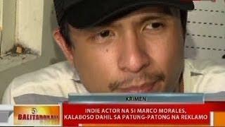 BT: Indie actor na si Marco Morales, kalaboso dahil sa patung-patong na reklamo