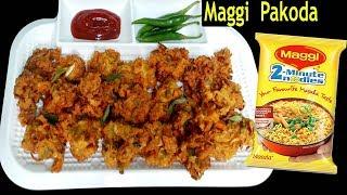 Maggi Pakoda Recipe || Maggi Pakora / Maggi Bhajiya  || Maggi Noodles Pakoda Recipe