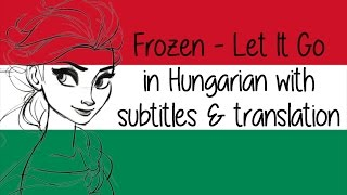Frozen - Let It Go (Hungarian) subs&trans FIN&ENG