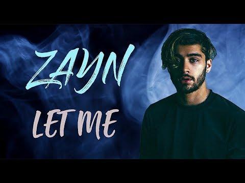 ZAYN - Let Me (Lyrics  Lyric Video) | Official  Original | HD | 2018 |