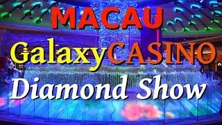 Macau Galaxy Casino - Diamond Show