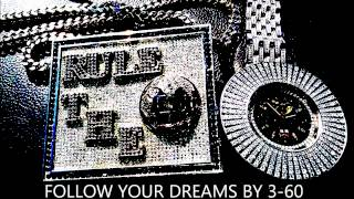 FOLLOW YOUR DREAMS BY 3-60 FT SAMARIA