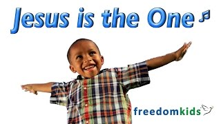 Kids Worship Songs - Jesus is the One   Freedom Kids