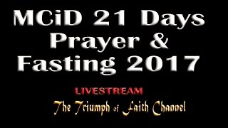 DAY 4 MCiD 21 Days Prayer and Fasting  Jan.  12, 2017 Live STREAM