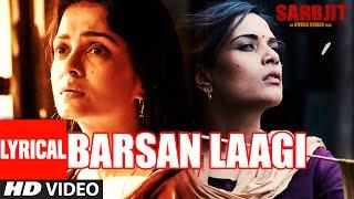 Barsan Laagi Full Song with Lyrics | SARBJIT | Aishwarya Rai Bachchan, Randeep Hooda, Richa Chadda