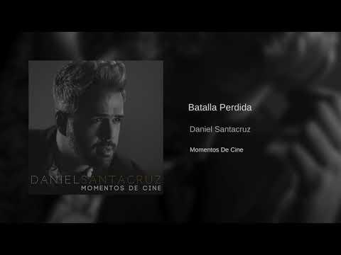 Xxx Mp4 Daniel Santacruz Batalla Perdida 3gp Sex
