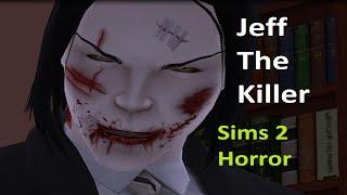 Jeff The Killer FULL movie (Sims 2 horror)