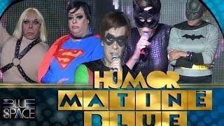 Blue Space Oficial - MATINÊ - HUMOR - 03.04.16