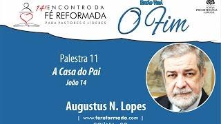 EFR 2016 | Palestra 11: A Casa do Pai - Augustus Nicodemus