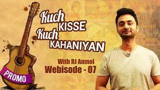 #KuchKisseKuchkahaniyan with RJ Anmol - Promo of Webisode 07 - Filmigane