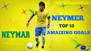 Neymer Top 10 Amaizing Goals Ever