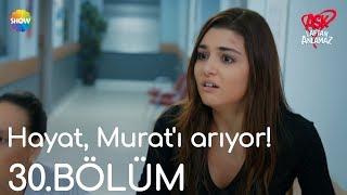 Aşk Laftan Anlamaz 30.Bölüm | Hayat, Murat