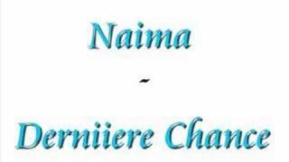Naima - Derniere chance