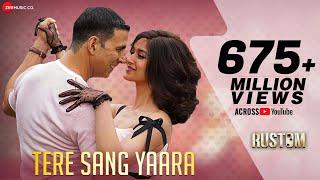 Tere Sang Yaara - Rustom | Akshay Kumar & Ileana D'cruz | Atif Aslam | Arko | Romantic Love Songs