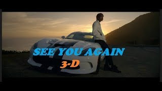 3D-MUSIC | SEE YOU AGAIN - WIZ KHALIFA FT. CHARLES PUTH