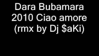 Dara Bubamara 2010 Ciao amore (rmx)