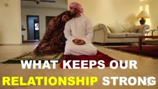 WHAT KEEPS OUR RELATIONSHIP STRONG | Pious Muslim Husband And Wife