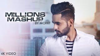 Millions Mashup: Mohit | Latest Song 2018 | 4k VIdeo