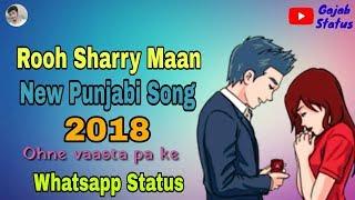 Rooh Sharry Maan Whatsapp Status Video    New Punjabi Song 2018    Punjabi Sad Song