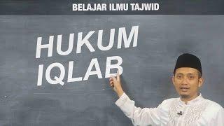 Belajar Tajwid (10): Hukum Iqlab - Ustadz Ulin Nuha al-Hafidz