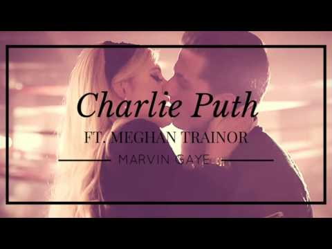 Marvin Gaye - Charlie Puth ft. Meghan Trainor Mp3