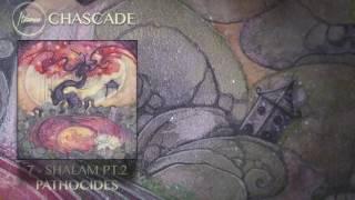 ITZAMNA ~ Chascade /// 07. Shalam pt.2 - Pathocides