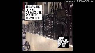 Einmusik - E Keli (DJ Miguel Mateus Re-work)