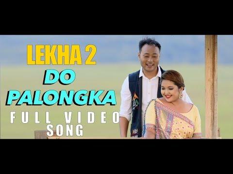 DO PALONGKA | LEKHA 2 | SANJAY TERANG & MANAI RONGPHARPI | KARBI FILM SONG | 2018