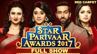 Star Parivaar Awards 2017 Full Show | Red Carpet | Star Plus Awards 2017 Full Show