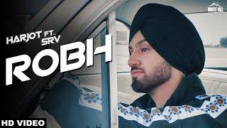 Robh+%28Full+Song%29+Harjot+Sidhu+ft+SRV+%7C+New+Punjabi+Song+2018+%7C+White+Hill+Music