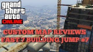 GTA custom map reviews:Fast 7 Building Jump S5 #7