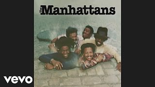 The Manhattans - Kiss and Say Goodbye (audio)