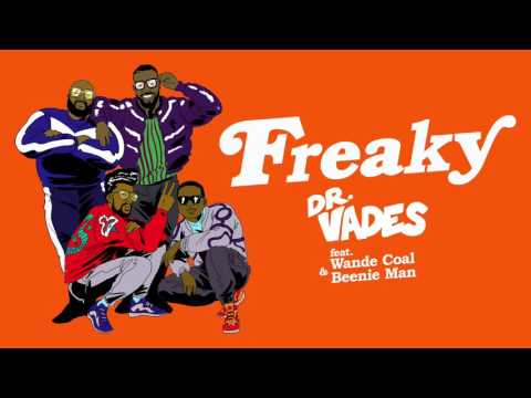 Dr Vades (feat Wande Coal and Beenie Man) - Freaky