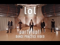 Download Lagu lol -エルオーエル- / party up!! Dance Pracitice Video