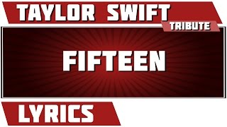 Fifteen - Taylor Swift tribute - Lyrics